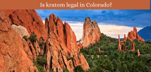 Is kratom legal in Colorado?
