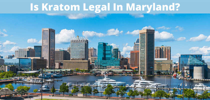 Is Kratom Legal In Maryland?