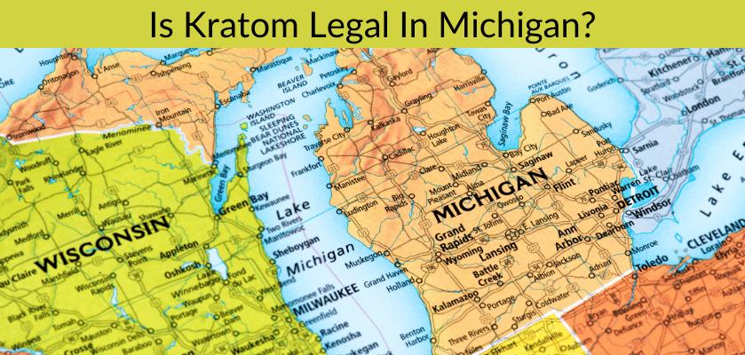 Is Kratom Legal In Michigan?