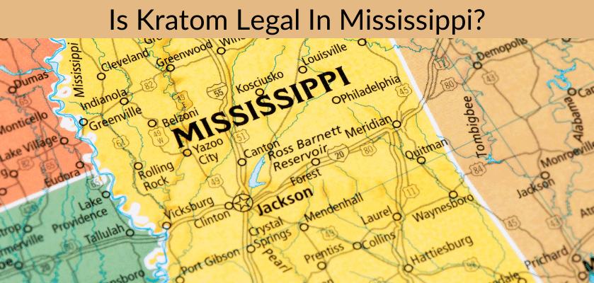 Is Kratom Legal In Mississippi?