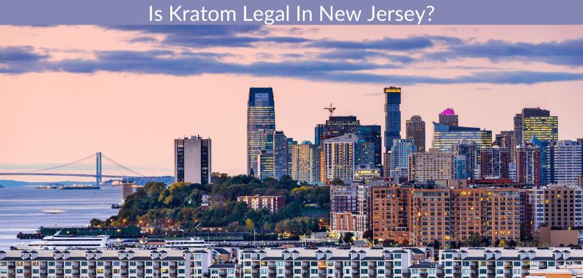 Is Kratom Legal In New Jersey?
