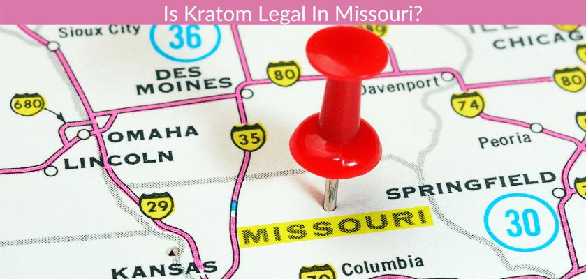 Is Kratom Legal In Missouri?