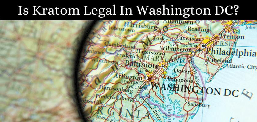 Is Kratom Legal In Washington DC?