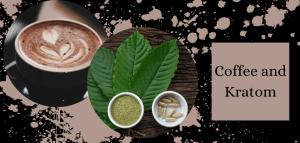 Coffee and Kratom