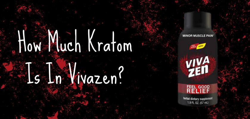 How Much Kratom Is In Vivazen?