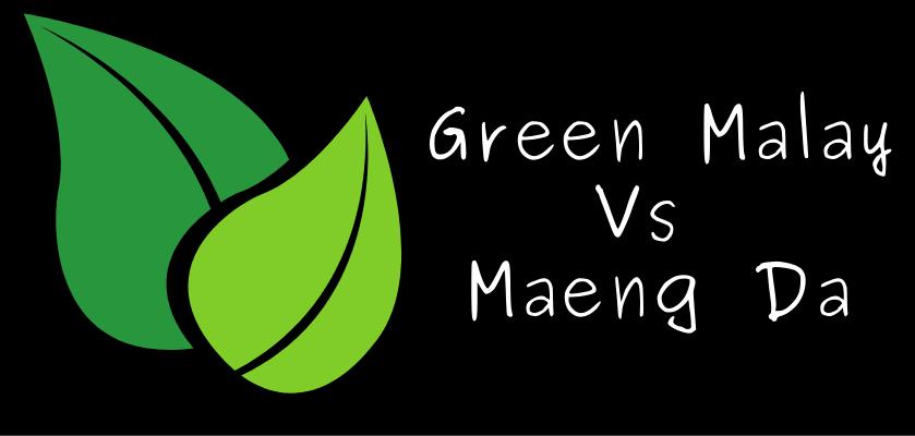 Green Malay Kratom Vs Maeng Da