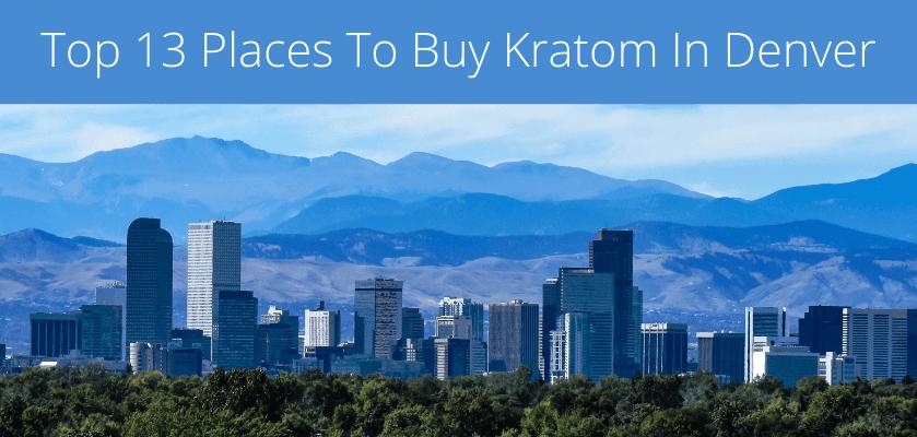 Top 13 Places To Buy Kratom In Denver